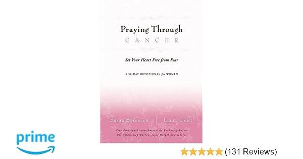 Praying Through Cancer: Susan Sorensen: 9780849918827