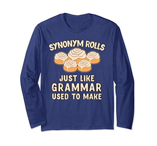 Unisex Synonym Rolls Just Like Grammar Used To Make Long Sleeve Tee Xl  Navy