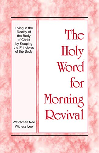 The Holy Word for Morning Revival - Living in the Reality of the Body of Christ by Keeping the Principles of the Body (Church Of God In Christ Live Stream)