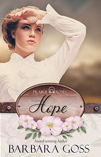 (Hope (Prairie Roses Collection One Book 3))
