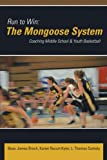 img - for Run to Win: The Mongoose System: Coaching Middle School & Youth Basketball book / textbook / text book