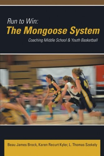 Run to Win: The Mongoose System: Coaching Middle School & Youth Basketball (Best Middle School Basketball Player)