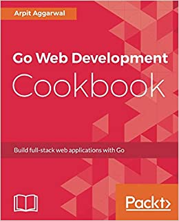 Buy Go Web Development Cookbook: Build full-stack web