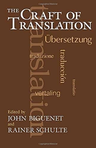 The Craft of Translation (Chicago Guides to Writing, Editing, and Publishing)