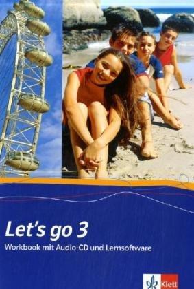 Let's go. Englisch als 1. Fremdsprache. Lehrwerk für Hauptschulen / Teil 3 (3. Lehrjahr): Workbook mit Audio-CD und Lernsoftware