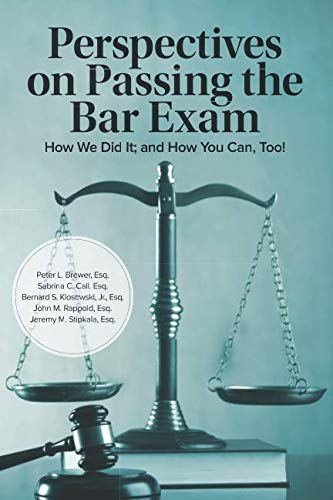 Perspectives on Passing the Bar Exam: How We Did It; and How You Can, Too! (Pass the Bar Exam)