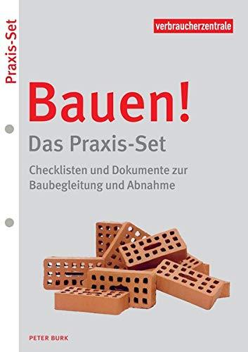 Bauen! – Das Praxis-Set: Checklisten und Dokumente zur Baubegleitung und Abnahme Taschenbuch – 27. November 2018 Verbraucherzentrale NRW Peter Burk Verbraucher-Zentrale NRW 3863361040