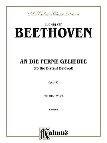 An Die Ferne Geliebte (To the Distant Beloved), Opus 98: For High Voice: 0 (Kalmus (Fern Printed)