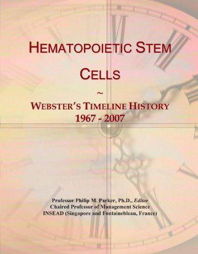Hematopoietic Stem Cells: Webster's Timeline History, 1967 - 2007 ()