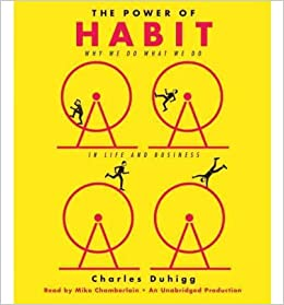 [ [ [ The Power of Habit: Why We Do What We Do in Life and Business [ THE POWER OF HABIT: WHY WE DO WHAT WE DO IN LIFE AND BUSINESS ] By Duhigg, Charles ( Author )Feb-28-2012 Compact Disc