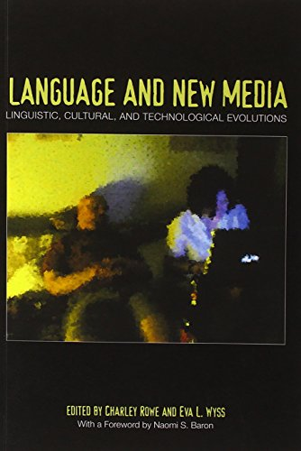 Language and New Media: Lingusitic, Cultural, and Technological Evolutions