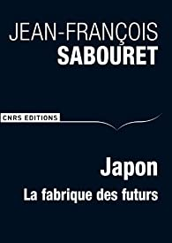 """Résultat de recherche d'images pour """"Japon : la fabrique des futurs"""""""