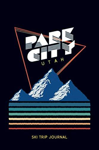 "Park City, Utah - Ski Trip Journal: 6x9"" 120-page journal | notepad | scribble book | diary | workbook for the perfect retro ski or snowboard family trip -  Our retro ski trip memories, Paperback"