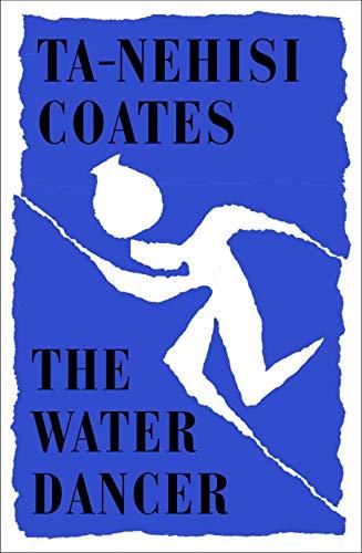Water Dancers por Ta-Nehisi Coates