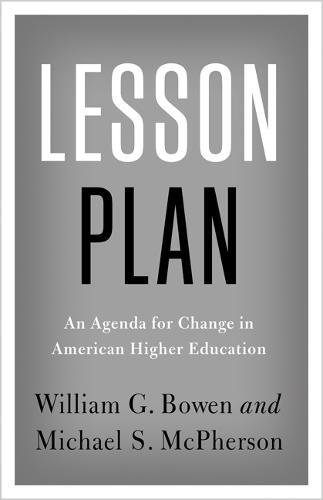 Lesson Plan: An Agenda for Change in American Higher Education (The William G. Bowen Memorial Series in Higher Education)