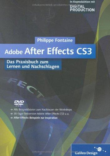 Adobe After Effects CS3: Das Praxisbuch zum Lernen und Nachschlagen (Galileo Design)