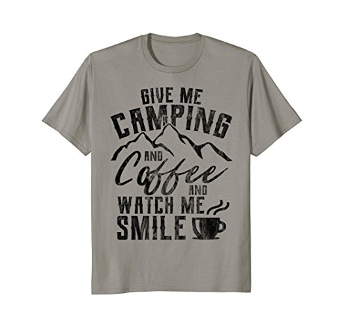 Camping Gift Shirt for Coffee Lover Watch Me Smile Tee