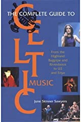 Complete Guide to Celtic Music: From the Highland Bagpipe and Riverdance to U2 and Enya by June Skinner Sawyers (2000-07-04) Paperback