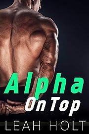 Alpha On Top: A Bad Boy Romance