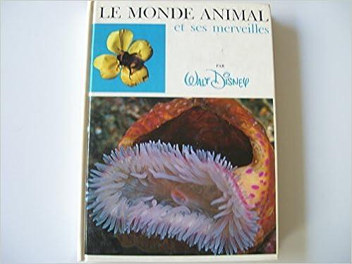 Le Monde Animal Et Ses Merveilles Disney Walt Amazon Co Uk