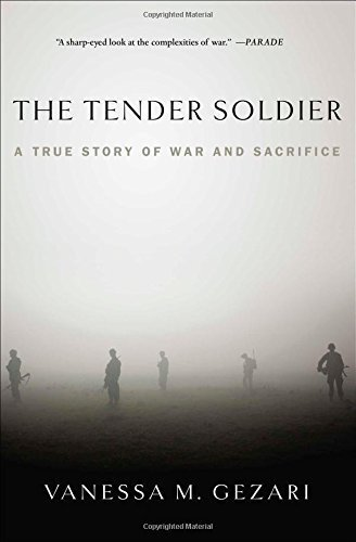 The Tender Soldier: A True Story of War and Sacrifice by Vanessa M. Gezari (2014-08-12)