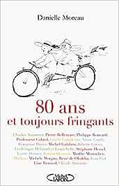 80 Ans Et Toujours Fringants: Moreau, Danielle: 9782749918730: Books -  Amazon.ca