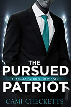 The Pursued Patriot: Georgia Patriots Romance by [Checketts, Cami]