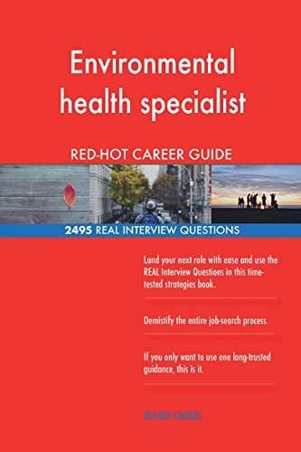 Environmental health specialist RED-HOT Career; 2495 REAL Interview Questions