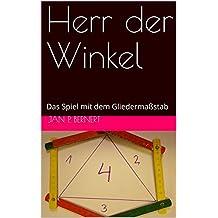 Herr der Winkel: Das Spiel mit dem Gliedermaßstab (German Edition)