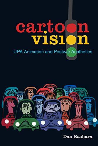 Cartoon Vision: UPA Animation and Postwar Aesthetics