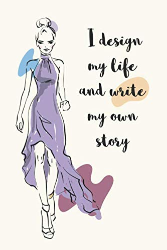 I Design My Life and Write My Own Story: Women Empowerment Books ; Inspirational Women Empowerment Quotes Journal ; Quotes About Women Empowerment; ... Images Daily Notebook ; Empowering Women Kids