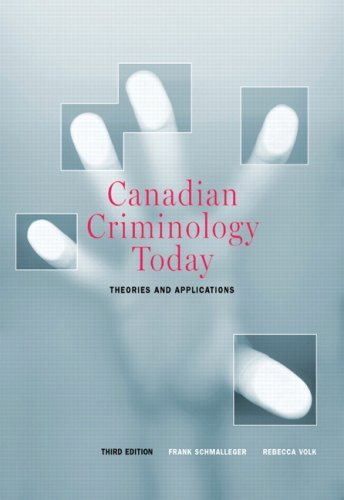 Canadian Criminology Today: Theories and Applications, Third Canadian Edition