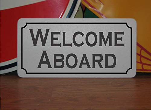 - Welcome Aboard 6x12 Metal Sign for Navy Sail Boat Pirate Ship Fishing Dock Beach or Lake House
