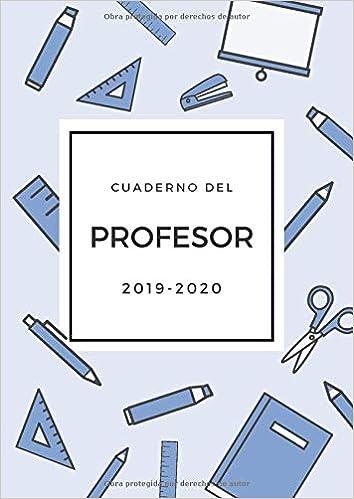 Cuaderno del Profesor 2019-2020: Agenda Docente ...