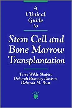 Book A Clinical Guide to Stem Cell and Bone Marrow Transplantation (Jones and Bartlett Series in Oncology) by Terry Wikle Shapiro (1997-04-07)