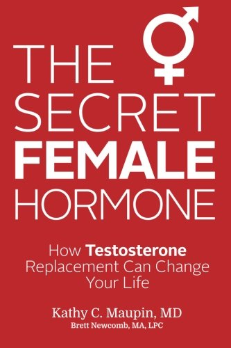 Change Replacement (The Secret Female Hormone: How Testosterone Replacement Can Change Your Life)