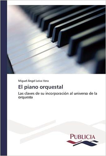 El piano orquestal: Las claves de su incorporación al universo de la orquesta