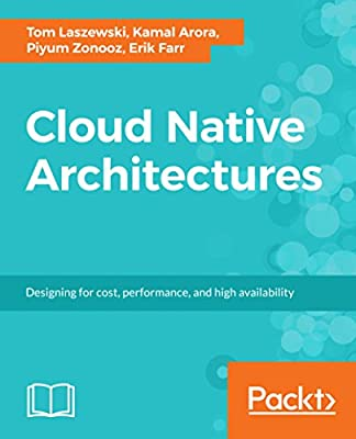 Cloud Native Architectures: Designing for cost, performance, and high availability