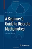 A Beginner's Guide to Discrete Mathematics, 2nd Edition Front Cover