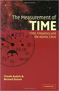 Book The Measurement of Time: Time, Frequency and the Atomic Clock