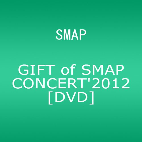 GIFT of SMAP CONCERT'2012 [DVD] B009ZR8KTW