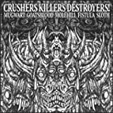 Crushers Killers Destroyers!