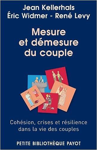 Download Online Mesure et démesure du couple : Cohésion, crises et résilience dans la vie des couples pdf ebook
