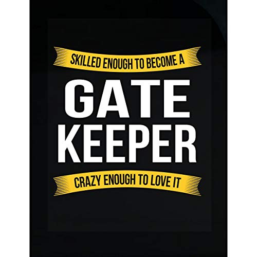 d4e4f526d0fad Skilled Enough to Become Gate Keeper Gift Funny - Transparent Sticker
