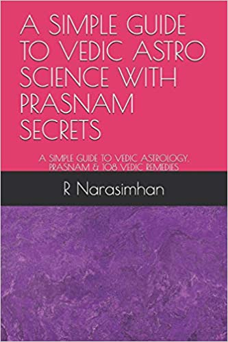 A SIMPLE GUIDE TO VEDIC ASTRO SCIENCE WITH PRASNAM SECRETS: A SIMPLE