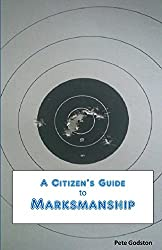 A Citizen's Guide to Marksmanship
