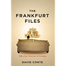 The Frankfurt Files: Tales of an American in Germany
