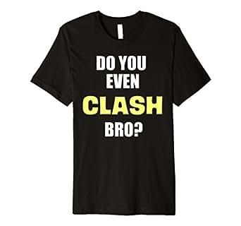 Amazon.com: Do you incluso Clash Bro? Premium Clash ...