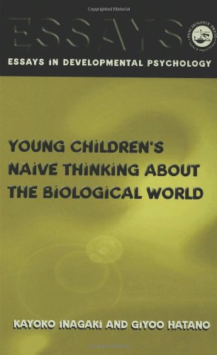 Young Children's Thinking about Biological World (Essays in Developmental Psychology)