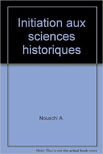 Livre gratuits en ligne Initiation aux sciences historiques pdf ebook